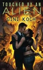 Touched by an Alien ebook by Gini Koch