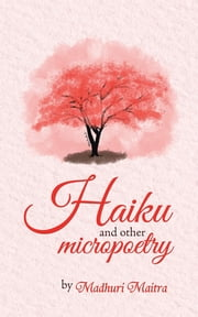 haiku and other micropoetry ebook by madhuri maitra