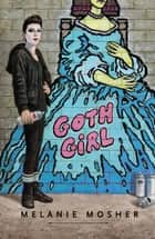 Goth Girl ebook by Melanie Mosher