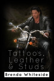 Tattoos, Leather & Studs ebook by Brenda Whiteside