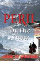 Peril in the Snow (ebook) ebook by John Townsend