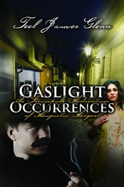 Gaslight Occurences ebook by Teel James Glenn