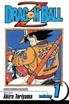 Dragon Ball Z, Vol. 1 ebook by Akira Toriyama,Akira Toriyama