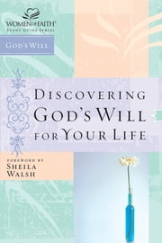 Discovering God's Will for Your Life ebook by Sheila Walsh