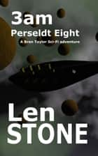 3am, Persledt Eight ebook by Len Stone