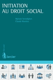 Initiation au droit social ebook by Myriam Verwilghen,Claude Wantiez