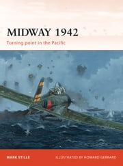 Midway 1942 - Turning point in the Pacific ebook by Mark Stille,Howard Gerrard