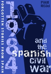 1984 and the Spanish Civil War ebook by Paul Read