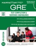 GRE Text Completion & Sentence Equivalence ebook by Manhattan Prep