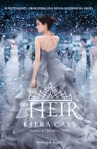 The Heir (versione italiana) ebook by Kiera Cass
