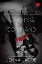 Craving His Command - A Doms of Genesis Novella ebook by Jenna Jacob
