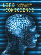 Life and Conscience ebook by Miguel Ochoa