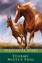 Stormy, Misty's Foal ebook by Marguerite Henry, Wesley Dennis