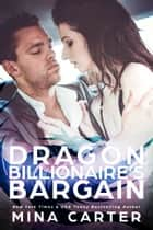 Dragon Billionaire's Bargain ebook by Mina Carter