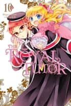 The Royal Tutor, Vol. 10 ebook by Higasa Akai