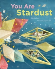 You Are Stardust ebook by Elin Kelsey,Soyeon Kim