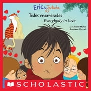 Eric & Julieta: todos enamorados / Everybody in Love ebook by Isabel Munoz,Gustavo Mazali