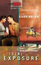 Total Exposure (Mills & Boon M&B) (Code Red, Book 11) eBook by Tori Carrington