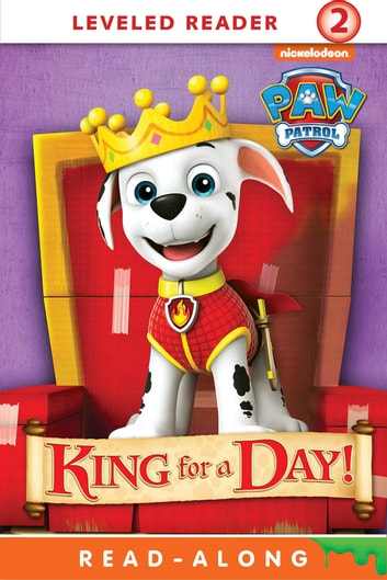 King for a Day! (PAW Patrol) ebook by Nickelodeon Publishing