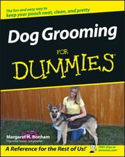 Dog Grooming For Dummies ebook by Margaret H. Bonham