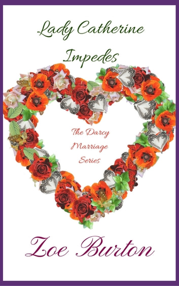 Lady Catherine Impedes - A Pride & Prejudice Novella ebook by Zoe Burton