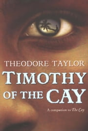 Timothy of the Cay ebook by Theodore Taylor