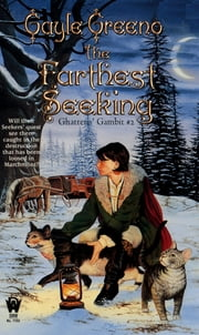 The Farthest Seeking - Ghatti's #2 ebook by Gayle Greeno