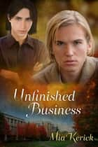 Unfinished Business ebook by Mia Kerick