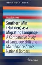 Southern Min (Hokkien) as a Migrating Language ebook by Picus Sizhi Ding