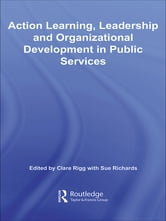 Action Learning, Leadership and Organizational Development in Public Services ebook by