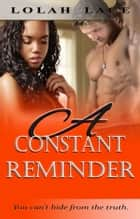 A Constant Reminder - BWWM Interracial Romance ebook by Lolah Lace