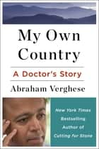 My Own Country - A Doctor's Story of a Town and its People in the Age of AIDS ebook by
