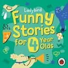 Ladybird Funny Stories for 4 Year Olds audiobook by Ladybird