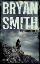 Verkommen - Thriller ebook by Bryan Smith