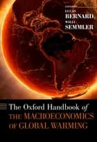 The Oxford Handbook of the Macroeconomics of Global Warming ebook by Lucas Bernard, Willi Semmler