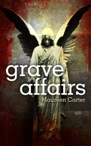 Grave Affairs ebook by Maureen Carter