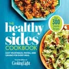 The Healthy Sides Cookbook ebook by Editors of Cooking Light Magazine
