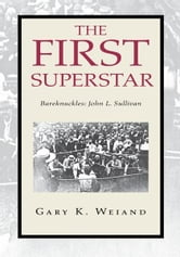 The First Superstar ebook by Gary K. Weiand