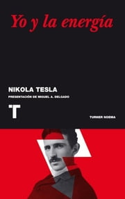 Yo y la energía ebook by Nikola Tesla