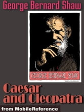 Caesar And Cleopatra (Mobi Classics) ebook by George Bernard Shaw