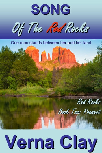 Song of the Red Rocks: Present ebook by Verna Clay