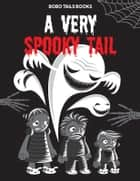 A Very Spooky Tail ebook by John West