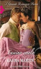 Fascino creolo ebook by Laura Martin