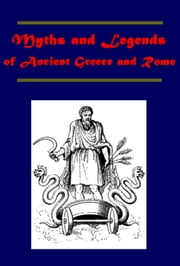 Myths and Legends of Ancient Greece and Rome ebook by E. M. Berens