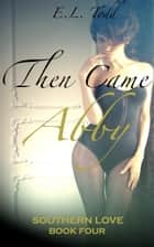 Then Came Abby (Southern Love #4) ebook by E. L. Todd