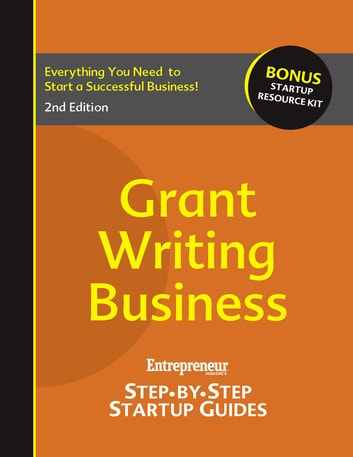 Grant-Writing Business - Step-by-Step Startup Guide ebook by Entrepreneur magazine