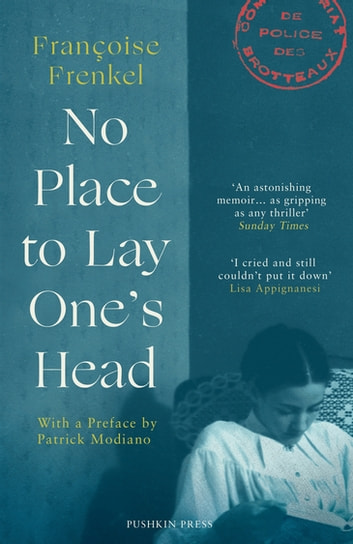 No Place to Lay One's Head ebook by Françoise Frenkel,Patrick Modiano