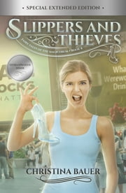 Slippers And Thieves Special Edition ebook by Christina Bauer
