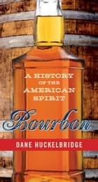 Bourbon ebook by Dane Huckelbridge