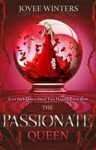 The Passionate Queen ebook by Jovee Winters